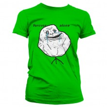 Forever Alone Dame T-Shirt