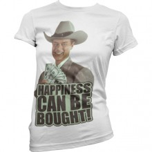 Dallas - Happiness Can Be Bought Girly Tee