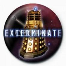 DOCTOR WHO - EXTERMINATE (DALEK) BADGE